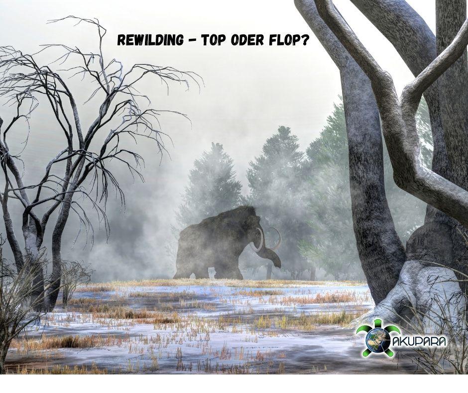 Pleistozän-Steppe mit Mammut und Überschrift Rewilding - top oder Flop